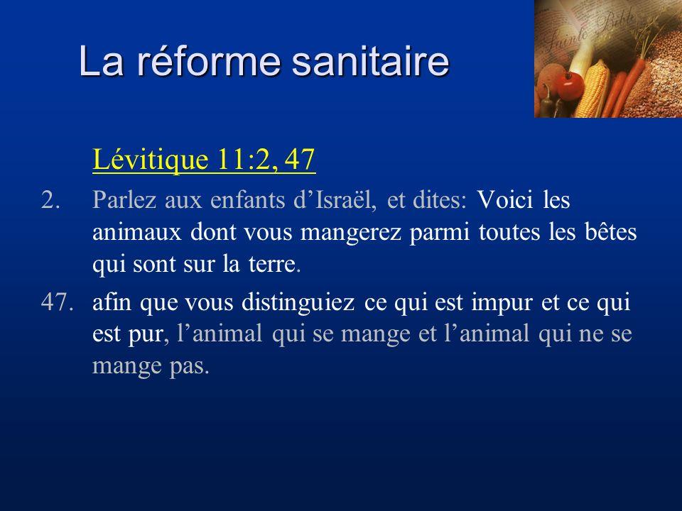 La réforme sanitaire Lévitique 11:2, 47