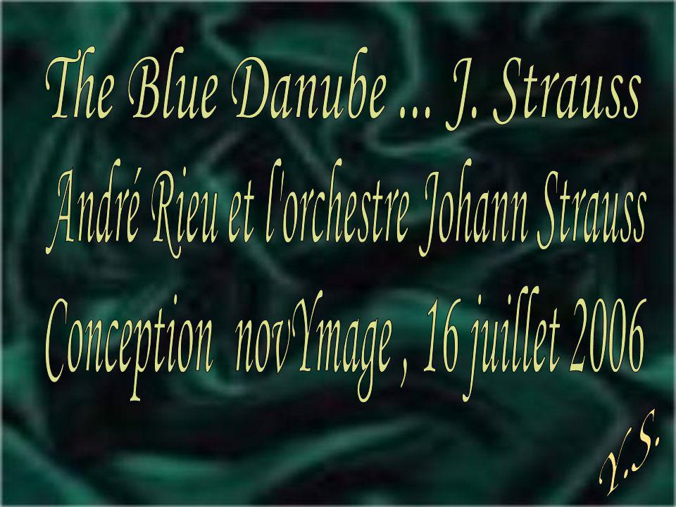 The Blue Danube ... J. Strauss