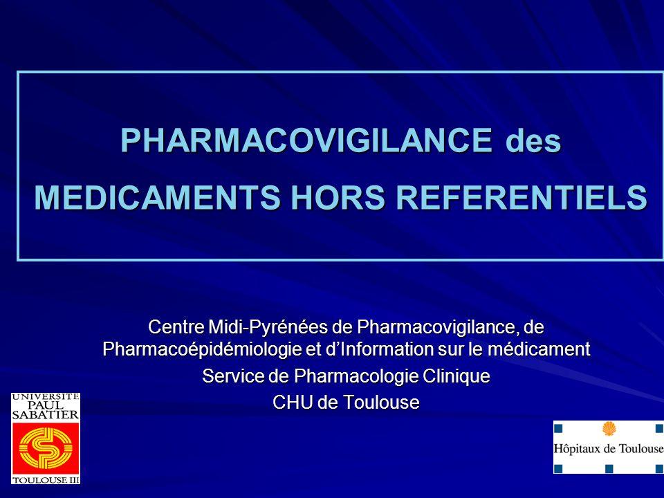 PHARMACOVIGILANCE des MEDICAMENTS HORS REFERENTIELS
