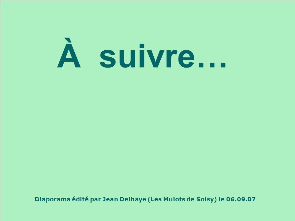 Diaporama édité par Jean Delhaye (Les Mulots de Soisy) le 06.09.07