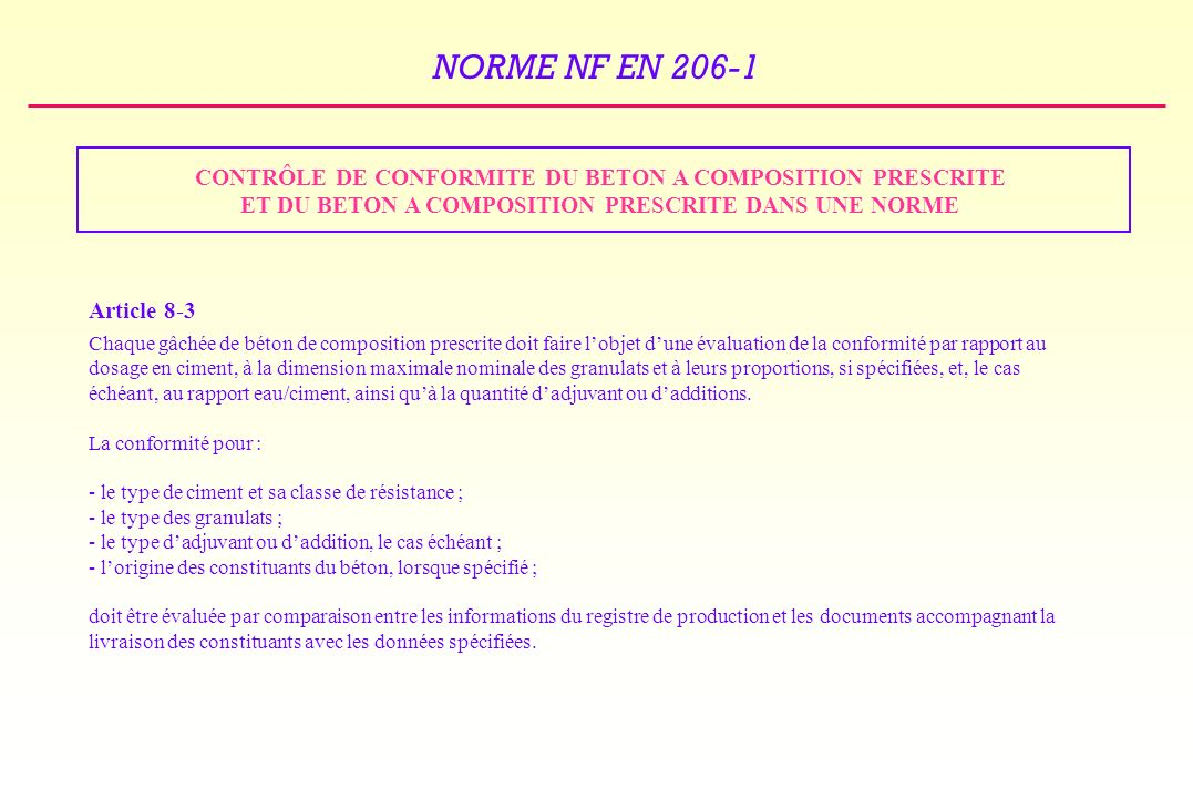 CONTRÔLE DE CONFORMITE DU BETON A COMPOSITION PRESCRITE ET DU BETON A COMPOSITION PRESCRITE DANS UNE NORME