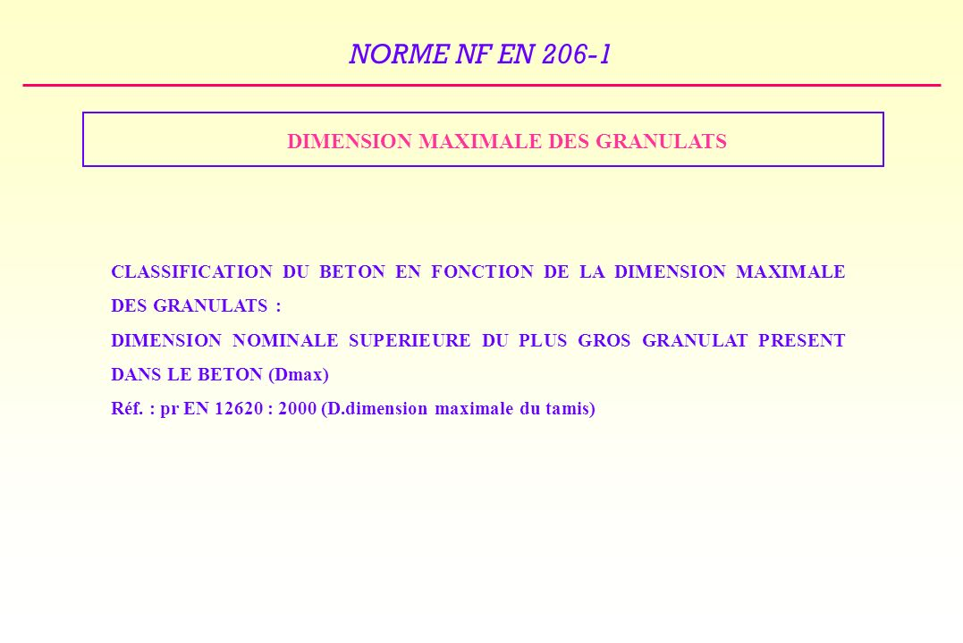 DIMENSION MAXIMALE DES GRANULATS