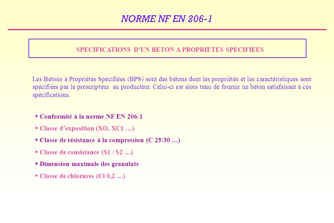 SPECIFICATIONS D'UN BETON A PROPRIETES SPECIFIEES