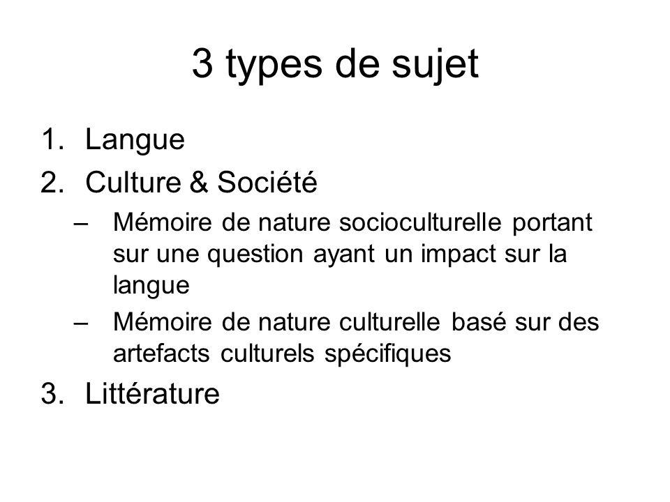 3 types de sujet Langue Culture & Société Littérature