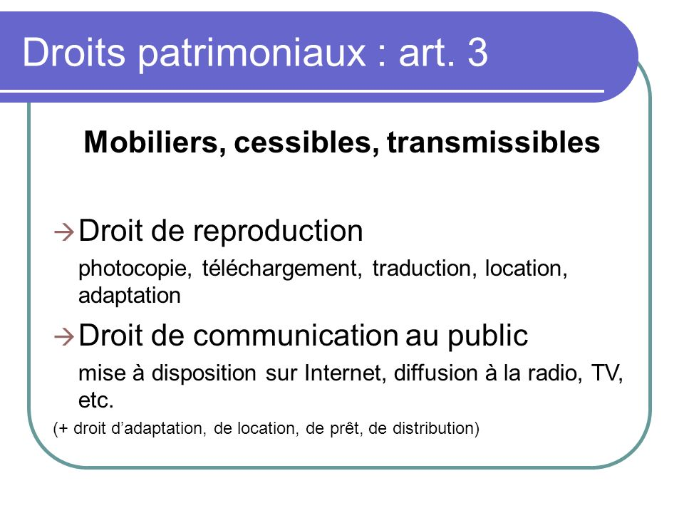 Mobiliers, cessibles, transmissibles