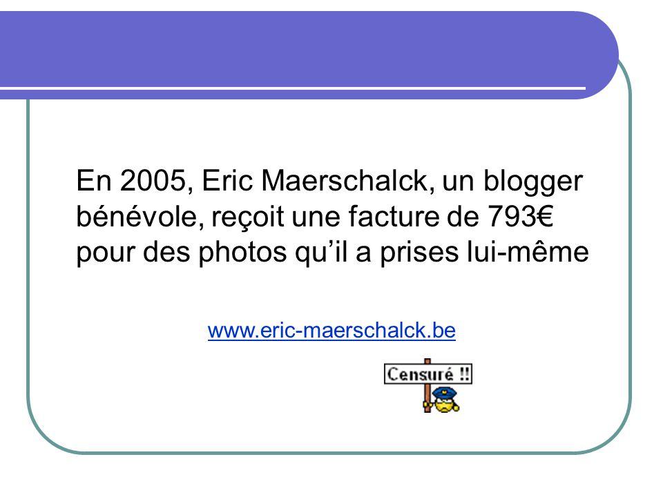 En 2005, Eric Maerschalck, un blogger bénévole, reçoit une facture de 793€ pour des photos qu'il a prises lui-même