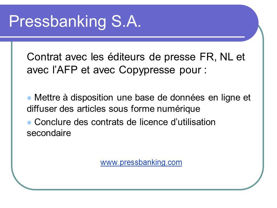 Pressbanking S.A. Contrat avec les éditeurs de presse FR, NL et avec l'AFP et avec Copypresse pour :