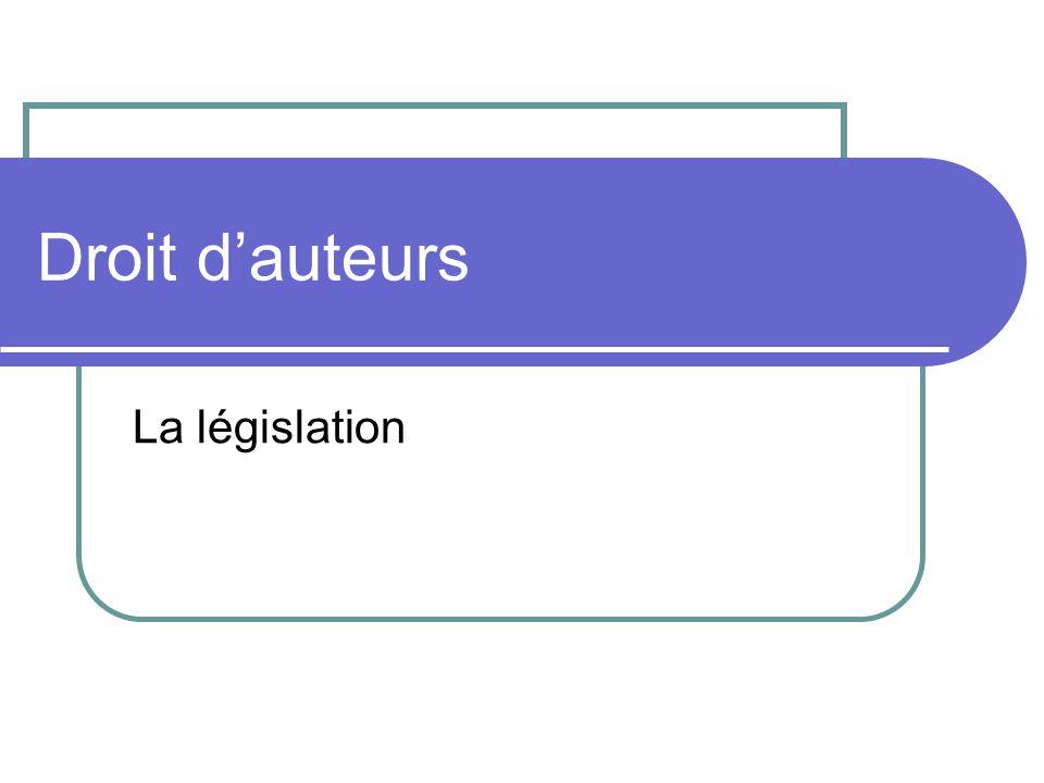 Droit d'auteurs La législation