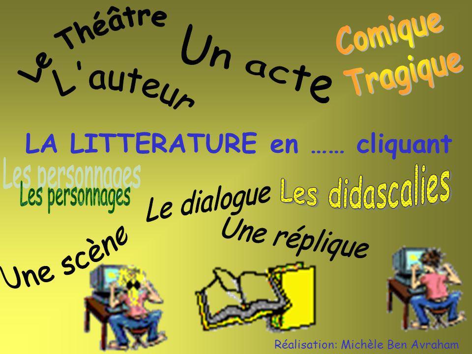 Comique Tragique Le Théâtre LA LITTERATURE en …… cliquant Un acte