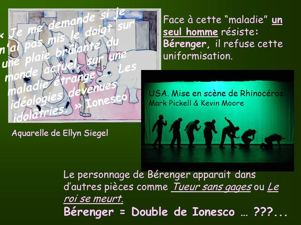 Bérenger = Double de Ionesco … ...
