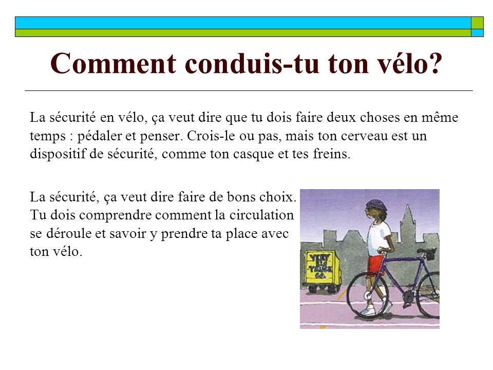 Comment conduis-tu ton vélo
