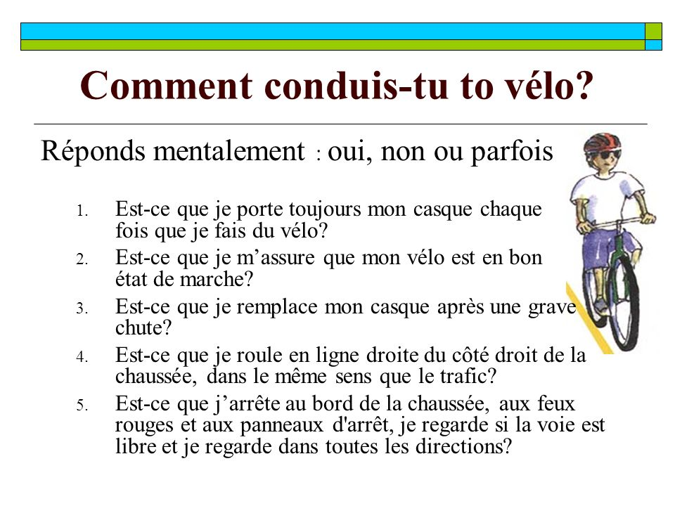 Comment conduis-tu to vélo