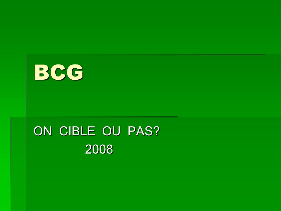 BCG ON CIBLE OU PAS 2008