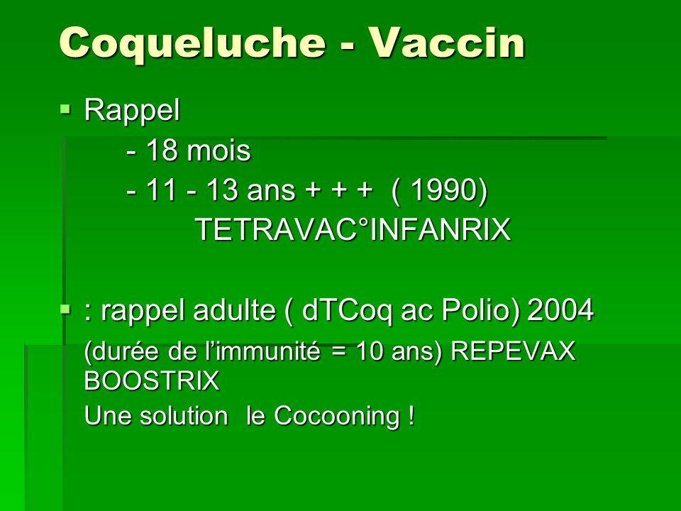 Coqueluche - Vaccin Rappel - 18 mois - 11 - 13 ans + + + ( 1990)
