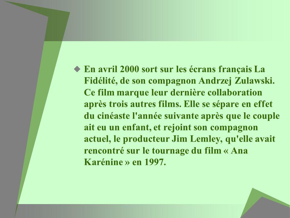 En avril 2000 sort sur les écrans français La Fidélité, de son compagnon Andrzej Zulawski.