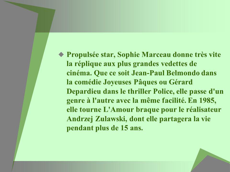 Propulsée star, Sophie Marceau donne très vite la réplique aux plus grandes vedettes de cinéma.