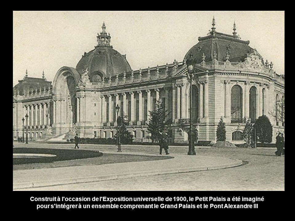 Construit à l occasion de l Exposition universelle de 1900, le Petit Palais a été imaginé pour s intégrer à un ensemble comprenant le Grand Palais et le Pont Alexandre III