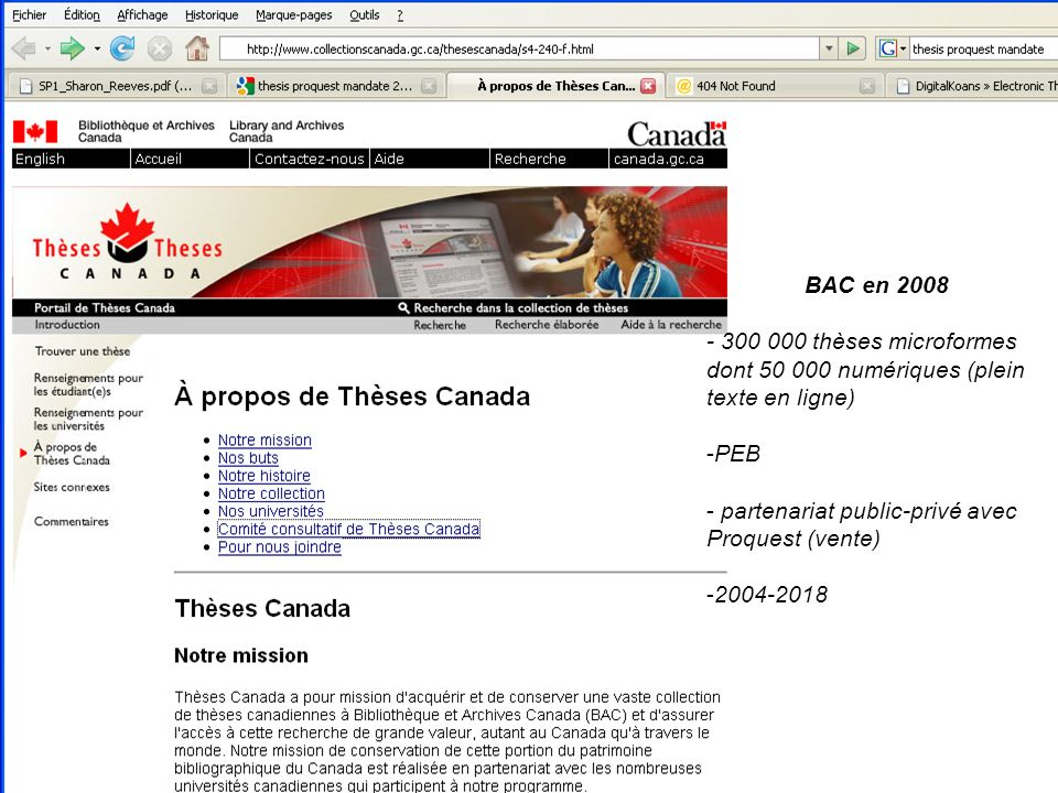 BAC en 2008 - 300 000 thèses microformes. dont 50 000 numériques (plein texte en ligne) PEB. partenariat public-privé avec Proquest (vente)