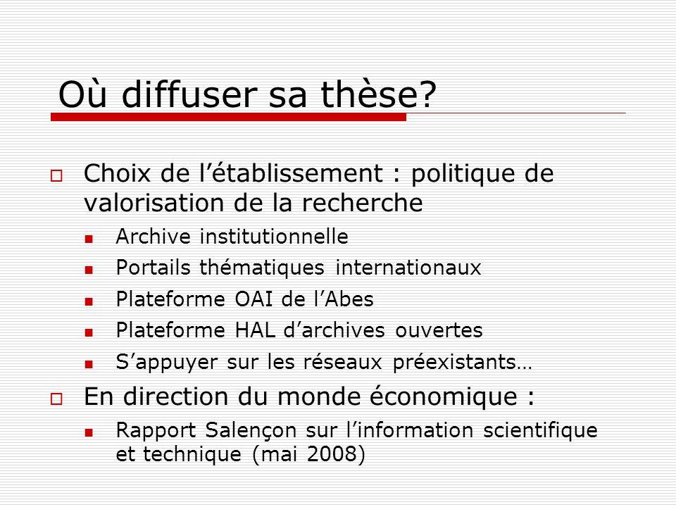 Où diffuser sa thèse Choix de l'établissement : politique de valorisation de la recherche. Archive institutionnelle.