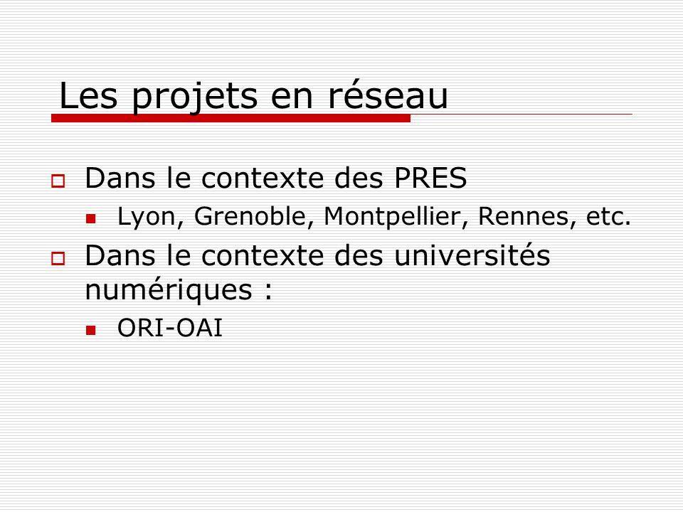 Les projets en réseau Dans le contexte des PRES