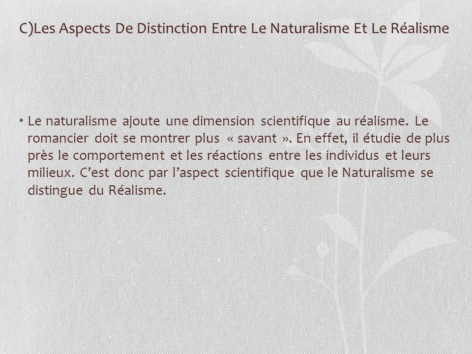 C)Les Aspects De Distinction Entre Le Naturalisme Et Le Réalisme