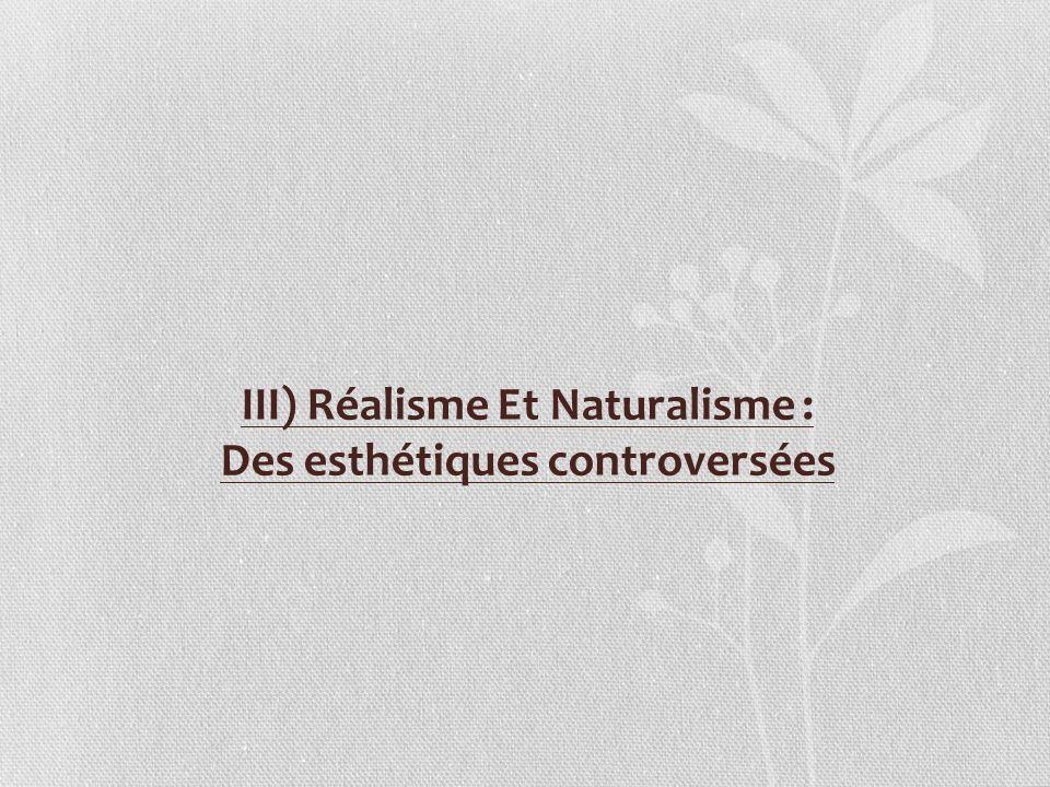 III) Réalisme Et Naturalisme : Des esthétiques controversées