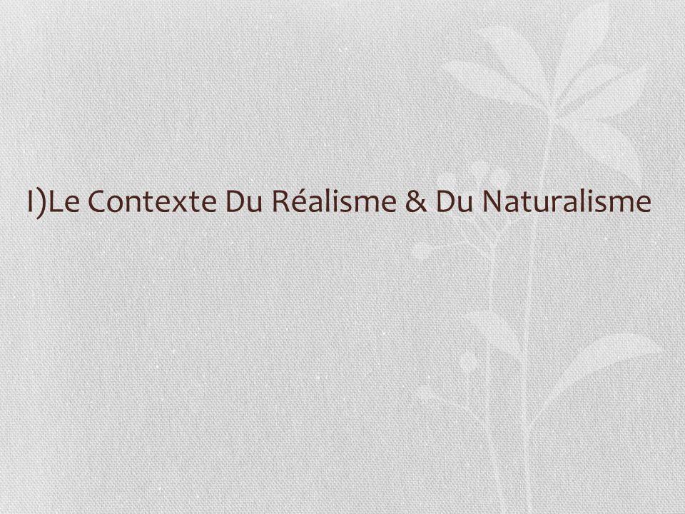 I)Le Contexte Du Réalisme & Du Naturalisme