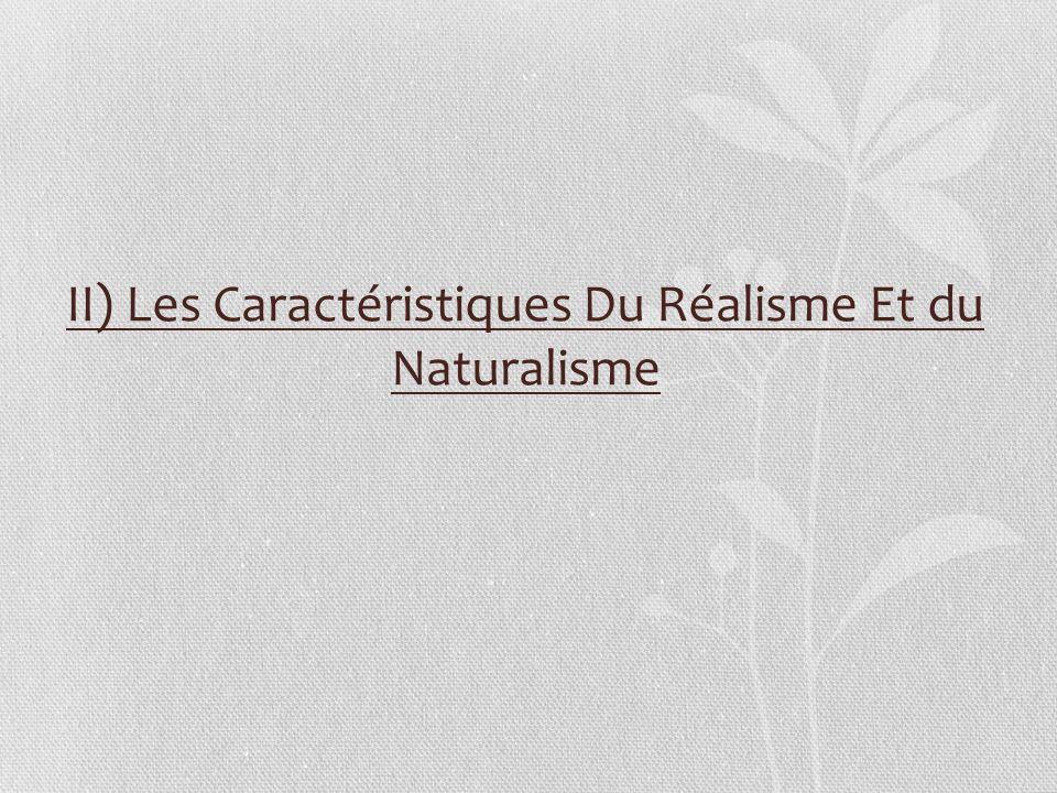 II) Les Caractéristiques Du Réalisme Et du Naturalisme