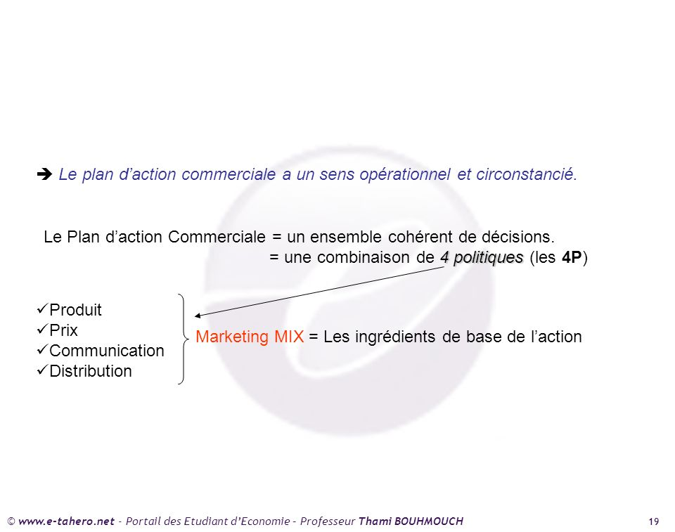  Le plan d'action commerciale a un sens opérationnel et circonstancié.