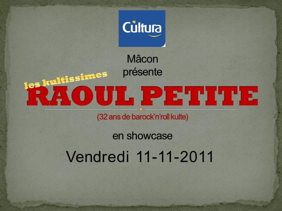 Mâcon présente RAOUL PETITE (32 ans de barock'n'roll kulte) en showcase