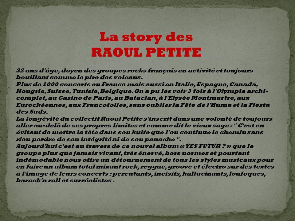 La story des RAOUL PETITE