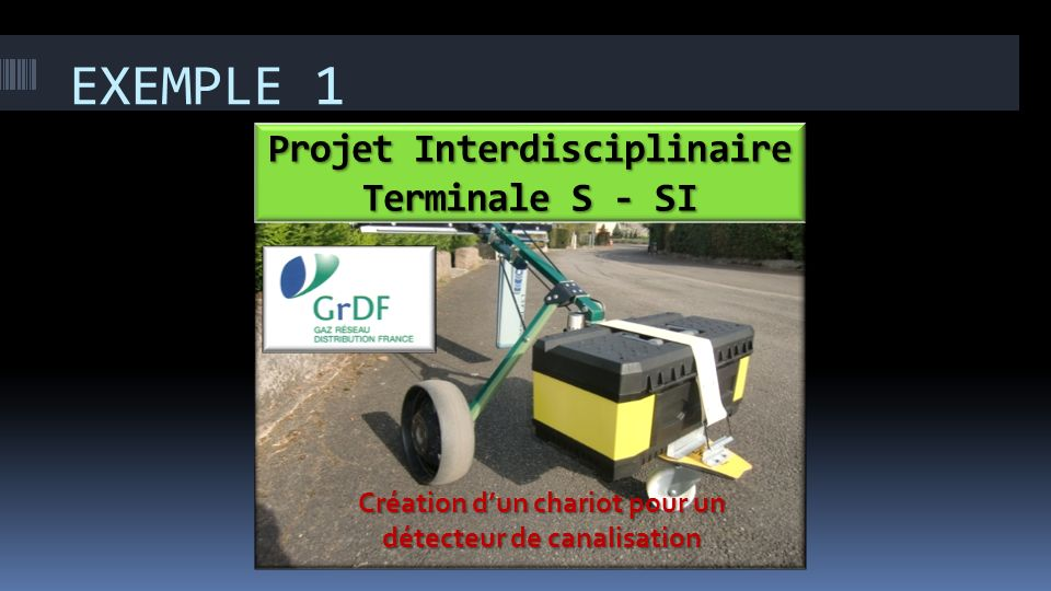 EXEMPLE 1 Projet Interdisciplinaire Terminale S - SI