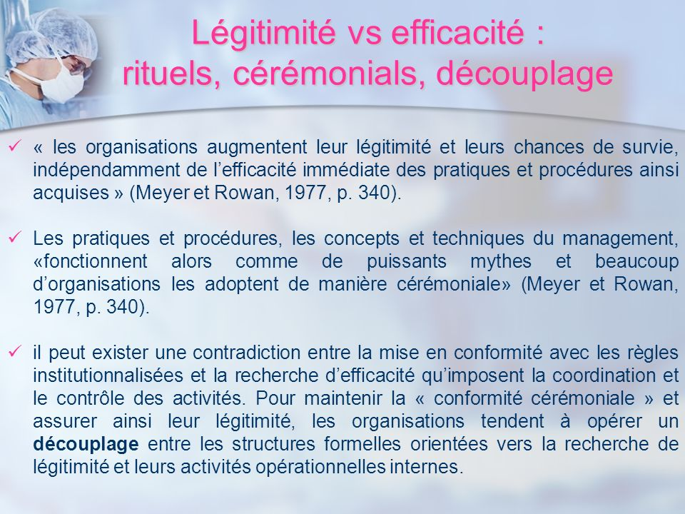 Légitimité vs efficacité : rituels, cérémonials, découplage