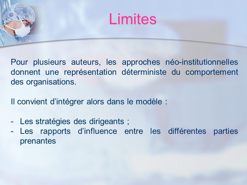 Limites Pour plusieurs auteurs, les approches néo-institutionnelles donnent une représentation déterministe du comportement des organisations.