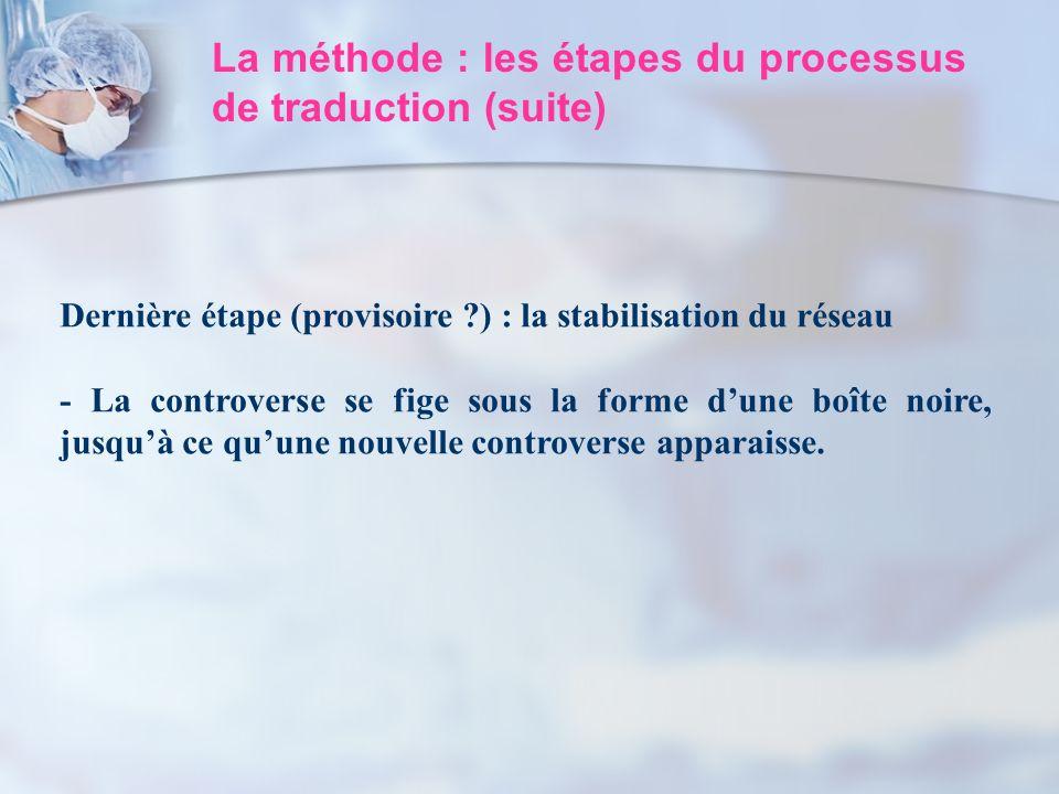 La méthode : les étapes du processus de traduction (suite)
