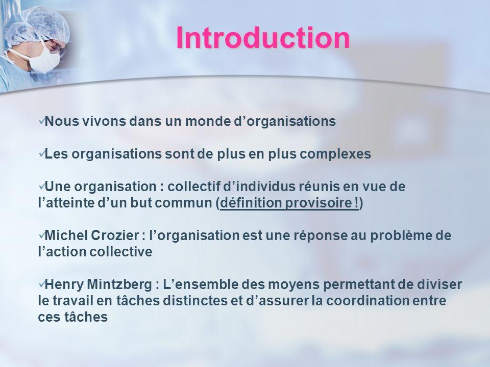 Introduction Nous vivons dans un monde d'organisations