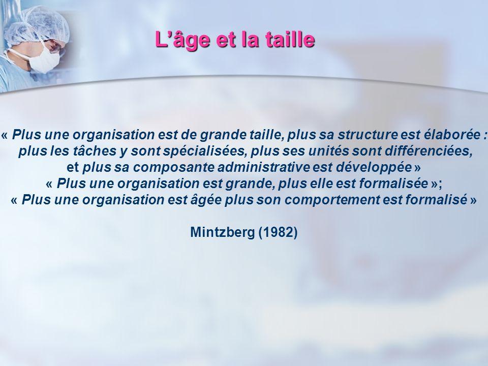 L'âge et la taille « Plus une organisation est de grande taille, plus sa structure est élaborée :
