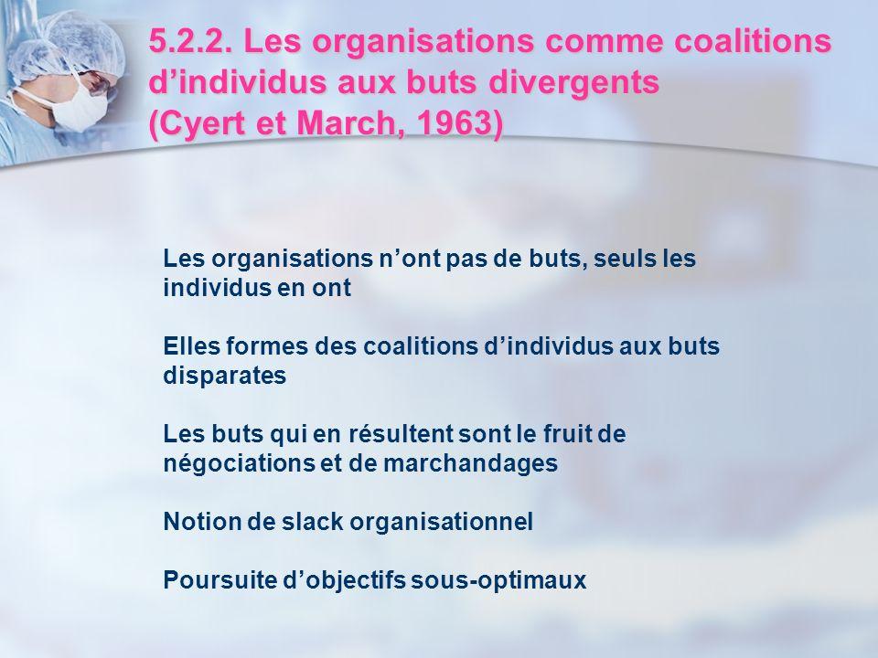 5.2.2. Les organisations comme coalitions d'individus aux buts divergents