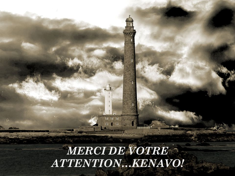MERCI DE VOTRE ATTENTION…KENAVO!