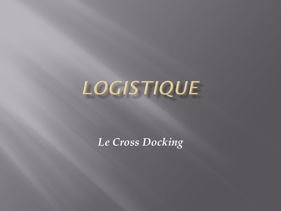 Logistique Le Cross Docking