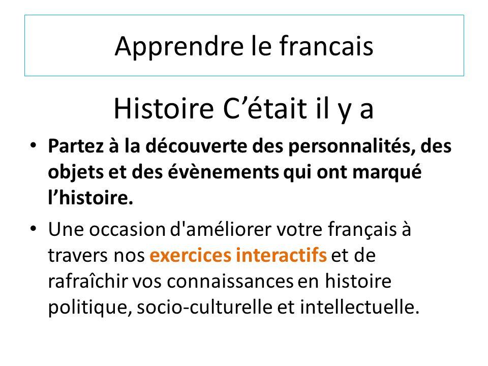 Histoire C'était il y a Apprendre le francais