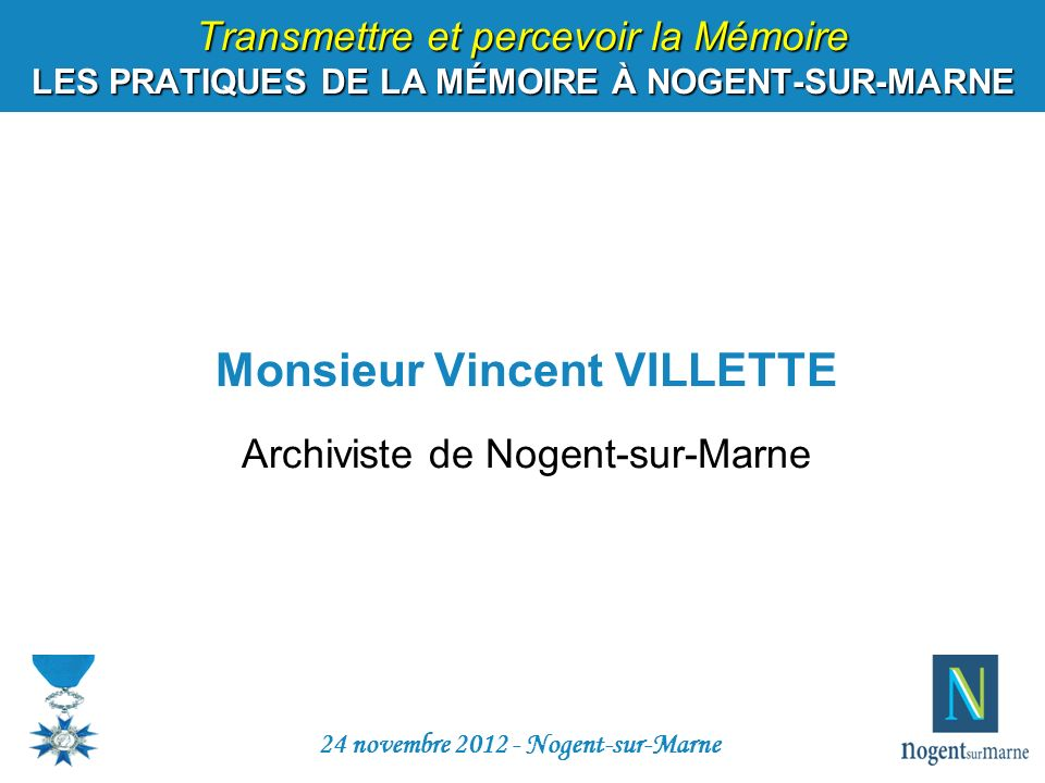 Monsieur Vincent VILLETTE Archiviste de Nogent-sur-Marne
