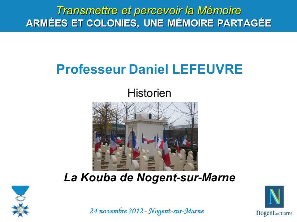 Professeur Daniel LEFEUVRE Historien La Kouba de Nogent-sur-Marne