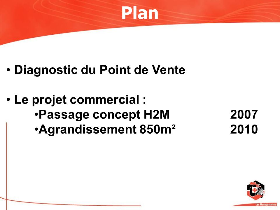 Plan Diagnostic du Point de Vente Le projet commercial :