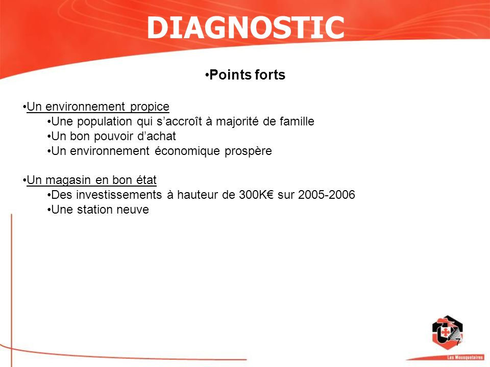 DIAGNOSTIC Points forts Un environnement propice