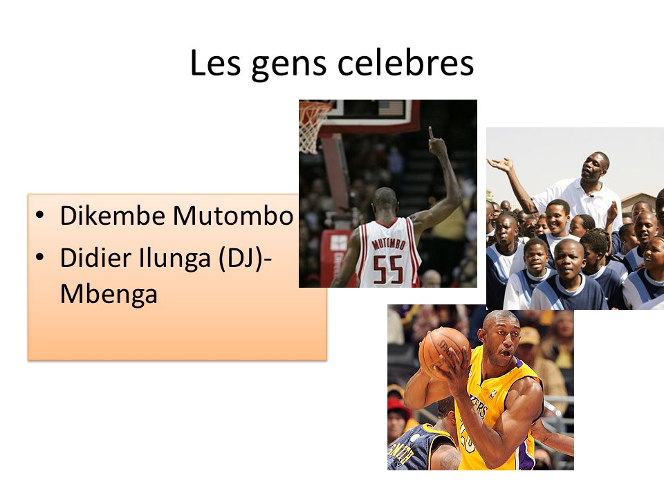 Les gens celebres Dikembe Mutombo Didier Ilunga (DJ)-Mbenga