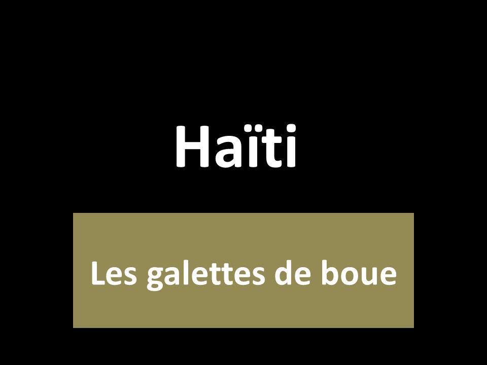 Haïti Les galettes de boue