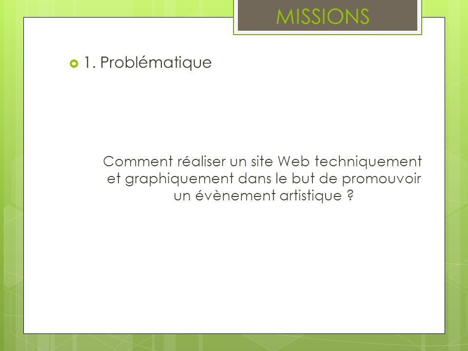 MISSIONS 1. Problématique