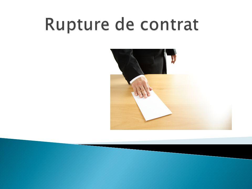 Rupture de contrat Aujourd'hui je vous propose une présentation sur les ruptures de contrat de travails.