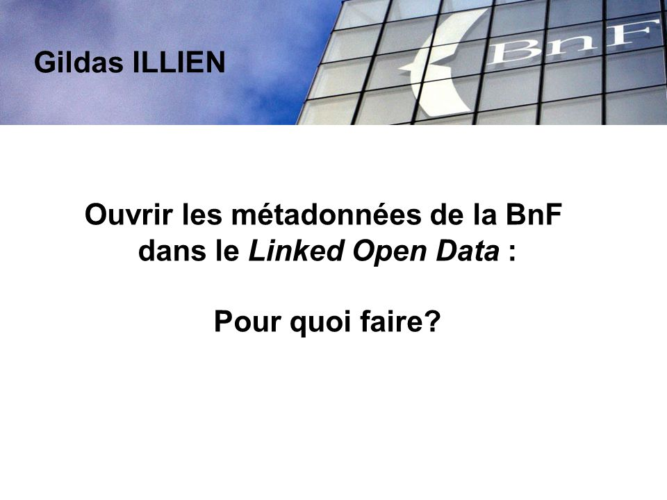 Ouvrir les métadonnées de la BnF dans le Linked Open Data :